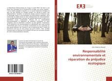 Bookcover of Responsabilité environnementale et réparation du préjudice écologique