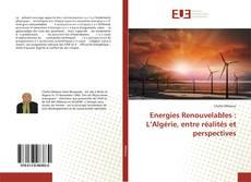 Bookcover of Energies Renouvelables : L'Algérie, entre réalités et perspectives