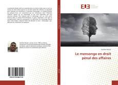 Bookcover of Le mensonge en droit pénal des affaires