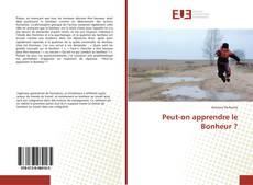 Bookcover of Peut-on apprendre le Bonheur ?