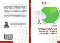 Bookcover of Antennes Miniatures à polarisation circulaire pour les systèmes RFID