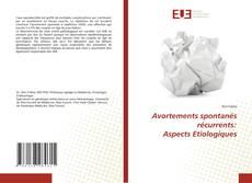 Bookcover of Avortements spontanés récurrents: Aspects Etiologiques