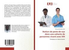 Copertina di Notion de perte de vue dans une cohorte de personnes vivant avec VIH
