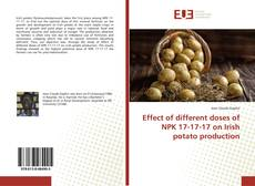 Bookcover of Effect of different doses of NPK 17-17-17 on Irish potato production