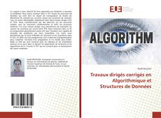 Bookcover of Travaux dirigés corrigés en Algorithmique et Structures de Données