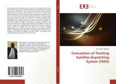 Buchcover von Conception of Twisting Satellite dispatching System (TSDS)