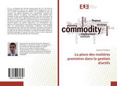 Portada del libro de La place des matières premières dans la gestion d'actifs
