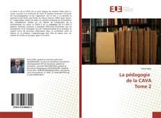 Couverture de La pédagogie de la CAVA Tome 2