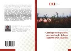 Couverture de Catalogue des plantes spontanées du Sahara septentrional algérien