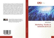 Bookcover of Marketing : Études et recherche de A à Z
