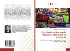 Capa do livro de L'institutionnalisation de l'agriculture familiale en Colombie