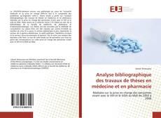 Bookcover of Analyse bibliographique des travaux de thèses en médecine et en pharmacie