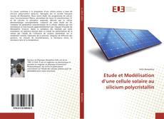 Buchcover von Etude et Modélisation d'une cellule solaire au silicium polycristallin