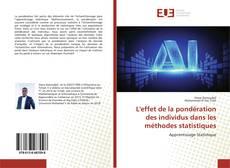 Bookcover of L'effet de la pondération des individus dans les méthodes statistiques