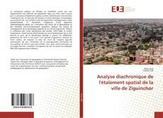 Bookcover of Analyse diachronique de l'étalement spatial de la ville de Ziguinchor