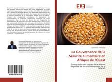 Couverture de La Gouvernance de la Sécurité alimentaire en Afrique de l'Ouest