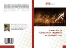 Bookcover of Trajectoires de numérisation adaptatives en contexte in-situ
