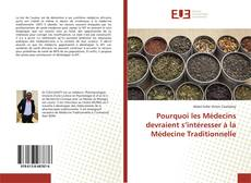 Couverture de Pourquoi les Médecins devraient s'intéresser à la Médecine Traditionnelle
