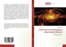 Bookcover of Communion ontologique chez Gabriel Marcel