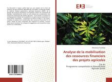 Analyse de la mobilisation des ressources financiers des projets agricoles的封面