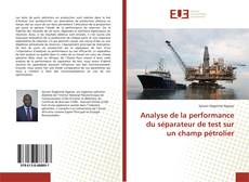 Bookcover of Analyse de la performance du séparateur de test sur un champ pétrolier