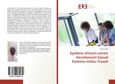 Bookcover of Système africain contre Harcèlement Sexuel Femmes milieu Travail