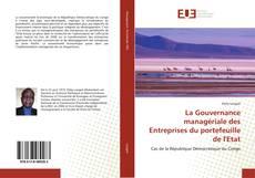 Copertina di La Gouvernance managériale des Entreprises du portefeuille de l'Etat