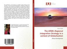 Bookcover of The AfDB's Regional Integration Strategy in a context of Globalization