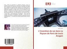 Couverture de L'invention de soi dans Le Paysan de Paris de Louis Aragon
