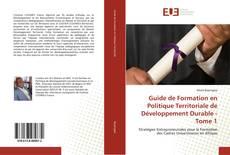 Couverture de Guide de Formation en Politique Territoriale de Développement Durable - Tome 1