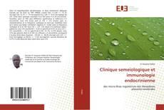 Bookcover of Clinique semeiologique et immunologie endocrinienne