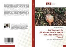 Couverture de Les figures de la décadence dans le roman de Carlos de Oliveira. Tome3