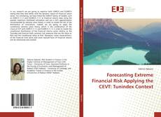 Couverture de Forecasting Extreme Financial Risk Applying the CEVT: Tunindex Context