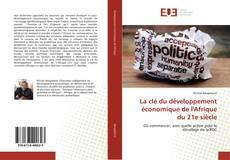 Bookcover of La clé du développement économique de l'Afrique du 21e siècle
