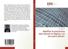 Bookcover of Réédifier le patrimoine bâti vétuste en Algérie- cas du centre d'Oran