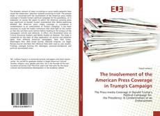 Copertina di The Involvement of the American Press Coverage in Trump's Campaign
