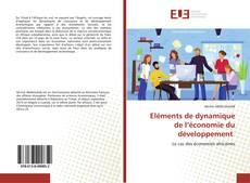 Bookcover of Eléments de dynamique de l'économie du développement