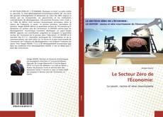 Buchcover von Le Secteur Zéro de l'Économie: