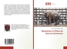 Dynamiser la filière du livre au Cameroun的封面