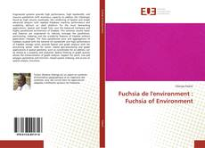 Bookcover of Fuchsia de l'environment : Fuchsia of Environment