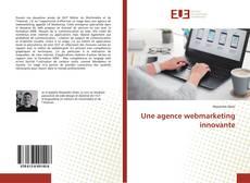 Couverture de Une agence webmarketing innovante