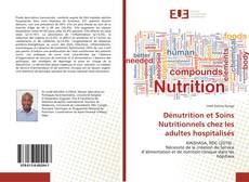 Couverture de Dénutrition et Soins Nutritionnels chez les adultes hospitalisés