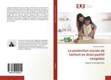 Bookcover of La protection sociale de l'enfant en droit positif congolais