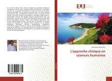 Bookcover of L'approche clinique en sciences humaines