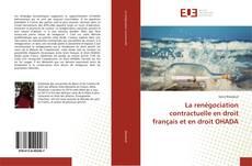 Bookcover of La renégociation contractuelle en droit français et en droit OHADA