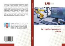 Bookcover of La relation formation-emploi