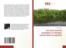 Les aires marines protégées au Sénégal, conservation ou gestion kitap kapağı
