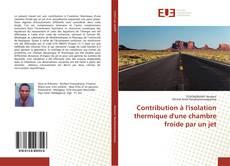 Bookcover of Contribution à l'isolation thermique d'une chambre froide par un jet