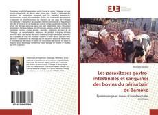 Les parasitoses gastro-intestinales et sanguines des bovins du périurbain de Bamako的封面