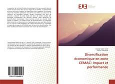Bookcover of Diversification économique en zone CEMAC: Impact et performance